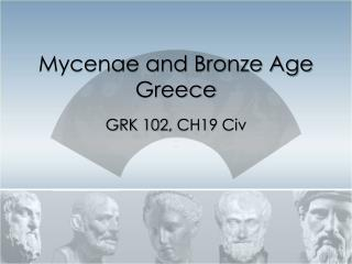 Mycenae and Bronze Age Greece