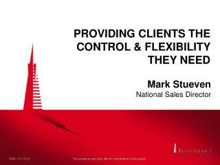 Providing Clients the Control & Flexibility They Need