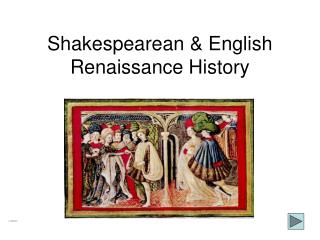 Shakespearean & English Renaissance History