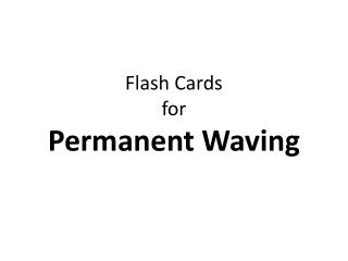 Flash Cards for Permanent Waving