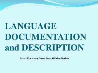 LANGUAGE DOCUMENTATION  and  DESCRIPTION