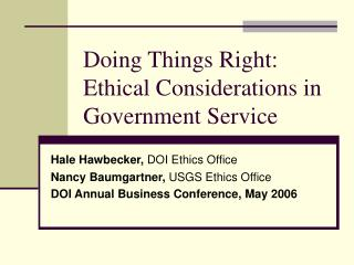Doing Things Right:  Ethical Considerations in Government Service