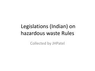 Legislations (Indian) on hazardous waste Rules