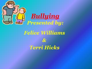 Bullying Presented by: