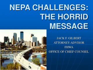 NEPA CHALLENGES: THE HORRID MESSAGE