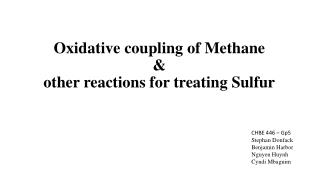 Oxidative coupling of Methane & other reactions for treating Sulfur