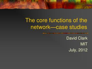 The core functions of the network—case studies