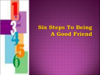 Six Steps To Being A Good Friend