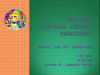 Creating increased Library Engagement