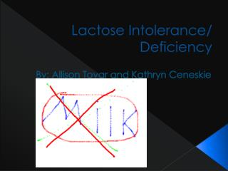 Lactose Intolerance/ Deficiency