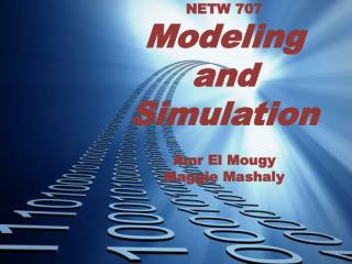 NETW 707 Modeling  and  Simulation Amr El Mougy Maggie  Mashaly
