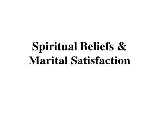 Spiritual Beliefs & Marital Satisfaction