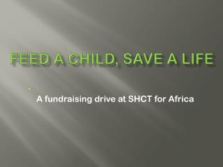 Feed a Child, Save a Life