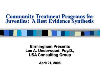 Community Treatment Programs for Juveniles:  A Best Evidence Synthesis