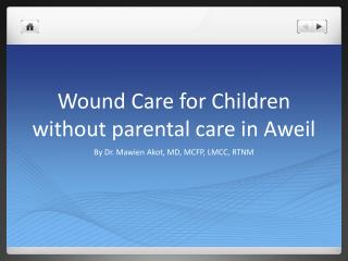 Wound Care for Children without parental care in  Aweil