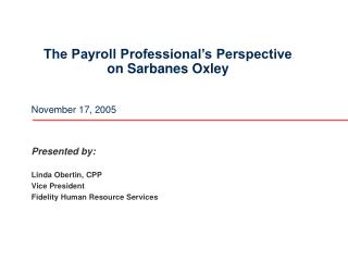 The Payroll Professional's Perspective  on Sarbanes Oxley