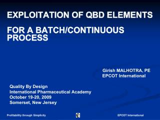 EXPLOITATION OF QBD ELEMENTS FOR A BATCH/CONTINUOUS PROCESS