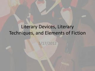 Literary Devices, Literary Techniques, and Elements of Fiction