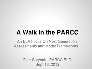 A Walk In the PARCC