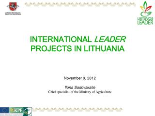 INTERNATIONAL  LEADER   PROJECTS IN LITHUANIA