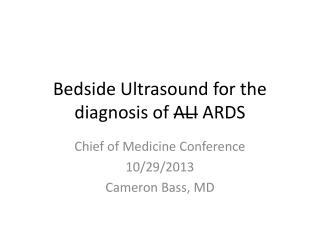 Bedside Ultrasound for the diagnosis of  ALI  ARDS