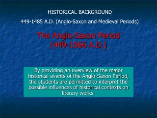 The Anglo-Saxon Period  ( 449-1066 A.D.)