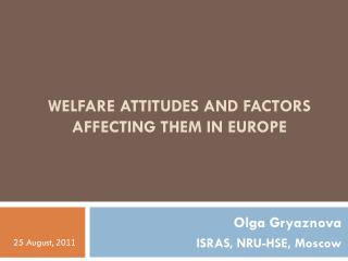 WELFARE  ATTITUDES AND FACTORS AFFECTING  THEM IN EUROPE