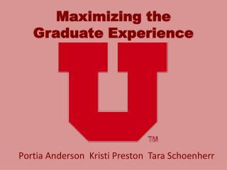 Maximizing the Graduate Experience