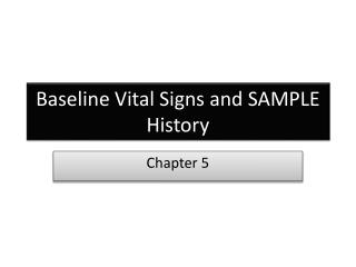 Baseline Vital Signs and SAMPLE History