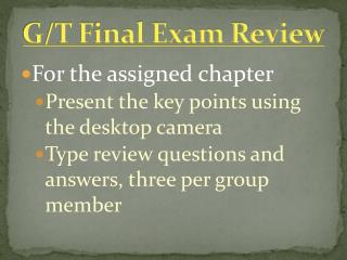 G/T Final Exam Review