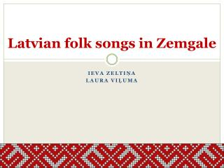 Latvian folk songs in  Zemgale