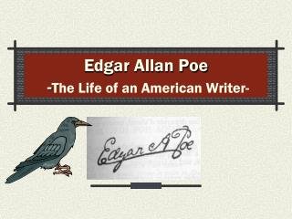 Edgar Allan Poe  - The Life of an American Writer-