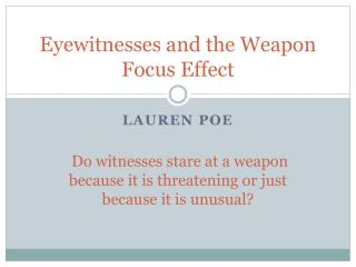 Eyewitnesses and the Weapon Focus  Effect