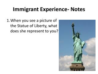 Immigrant Experience- Notes
