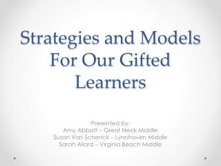 Strategies and Models For Our Gifted Learners