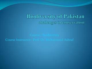 Biodiversity of Pakistan challenges in conservation