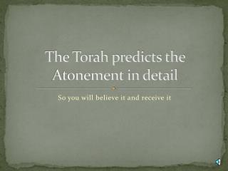 The Torah predicts the Atonement in detail