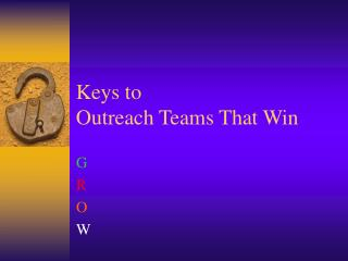 Keys to  Outreach Teams That Win