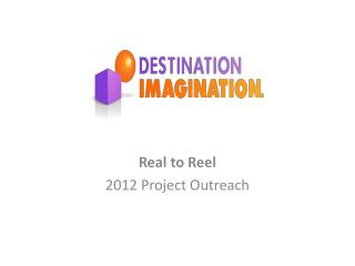 Real to Reel 2012 Project Outreach
