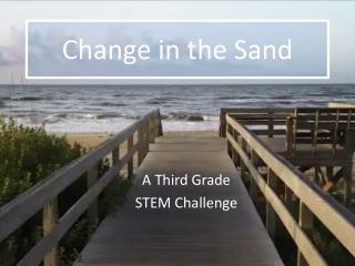 Change in the Sand