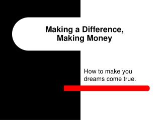 Making a Difference,  Making Money