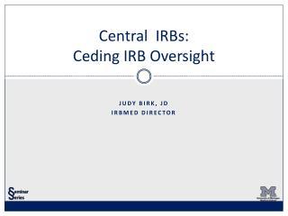 Central IRBs: Ceding IRB Oversight