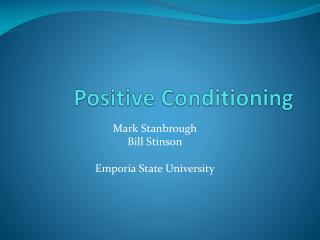 Positive Conditioning