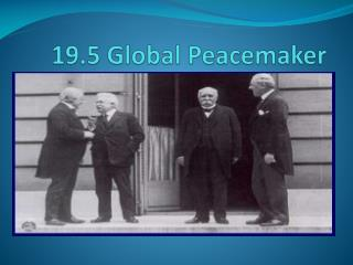 19.5 Global Peacemaker