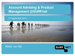 Account Advising & Product Management @SURFnet
