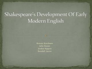 Shakespeare's Development Of Early Modern English