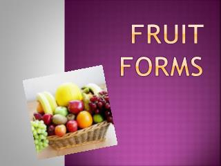 Fruit Forms