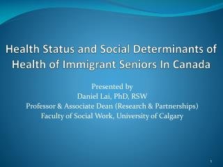 Health Status and Social Determinants of Health of Immigrant Seniors In Canada