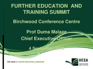FURTHER EDUCATION  AND TRAINING SUMMIT Birchwood Conference Centre Prof Duma Malaza