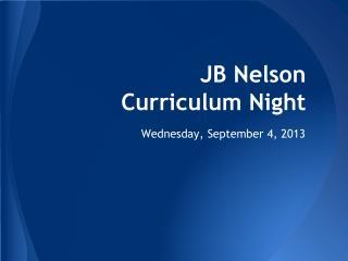 JB Nelson  Curriculum Night